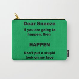 Dear Sneeze Carry-All Pouch