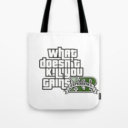 What Doesn't Kill You Gains XP Tote Bag