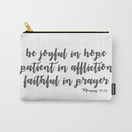 Romans 12:12 Carry-All Pouch
