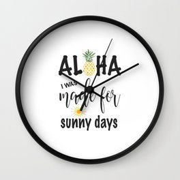 Aloha Pineapple I was made for sunny days Typography Wall Clock