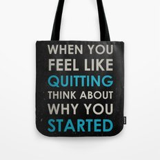 When you feel like quitting - Motivational print Tote Bag