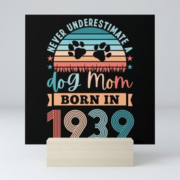Dog Mom born 1939 90th Birthday Gift Mini Art Print