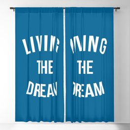 Living The Dream Quote Blackout Curtain