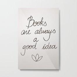 Because books Metal Print