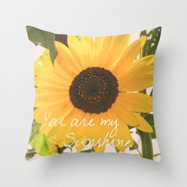 You are my sunshine... Throw Pillow