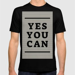 Yes You Can Black And Gray #society6 #motivate T-shirt