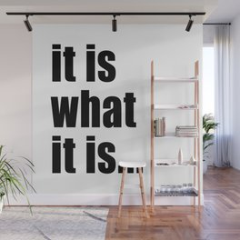 it is what it is (black text) Wall Mural