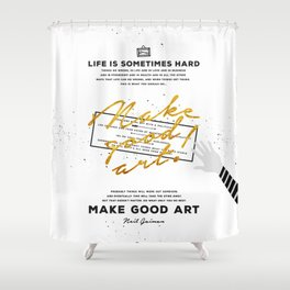 Make Good Art - Neil Gaiman Shower Curtain