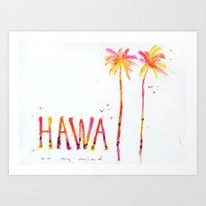 Hawaii on my mind Art Print