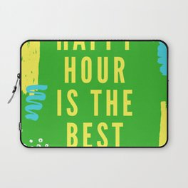 happy hour is the best hour Laptop Sleeve