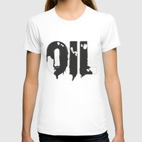 oil T-shirts featuring Oil by UP studio