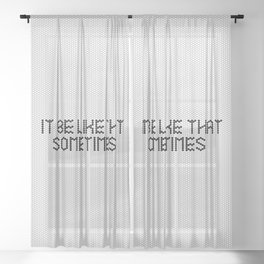 """It be like that sometimes"" Black & White Fauxsaic Tile Sheer Curtain"