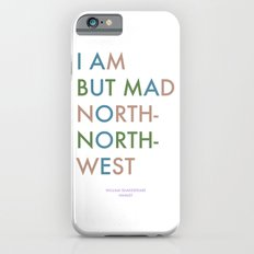 Shakespeare - Hamlet - I Am But Mad North-North-West Slim Case iPhone 6s