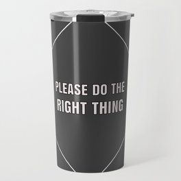 Right Thing Travel Mug