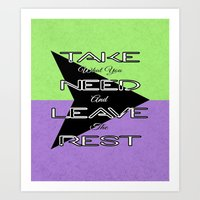 Take What You Need Art Print