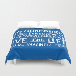Go Confidently In The Direction Of Your Dreams Duvet Cover