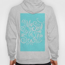 My Soul Is In The Sea - White & Turquoise Hoody