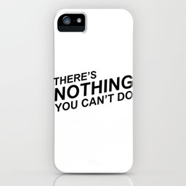 """There's Nothing You Can't Do"" 100 Days of Sunlight Quote iPhone Case"