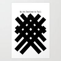 We Are Destined To Fail Art Print