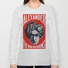 Alexander- The  Man Who Knows Long Sleeve T-shirt