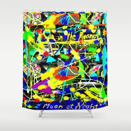 Sun In The Mornin', Moon At Night Shower Curtain