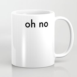 oh no Coffee Mug