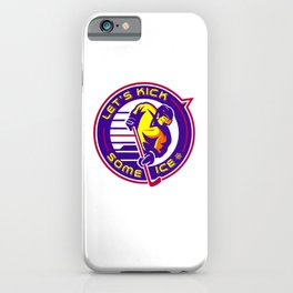 Lets Kick Some Ice bry iPhone Case