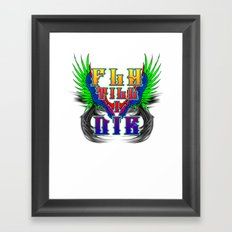 Fly Till I Die Framed Art Print
