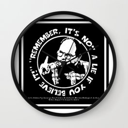 """""""Remember, it's not a lie if you believe it!"""" Wall Clock"""