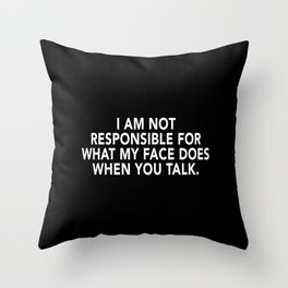 When You Talk - Funny Typography Throw Pillow