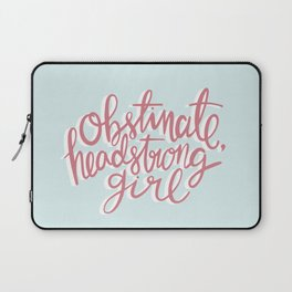 Obstinate Headstrong Girl Book Quote Laptop Sleeve