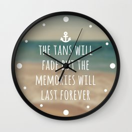 Tans Will Fade Travel Quote Wall Clock