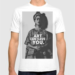ART CAN SAVE YOU. T-shirt