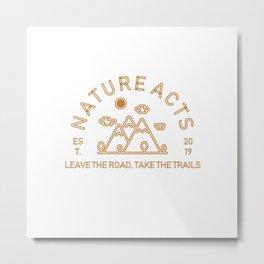 Nature Acts Metal Print