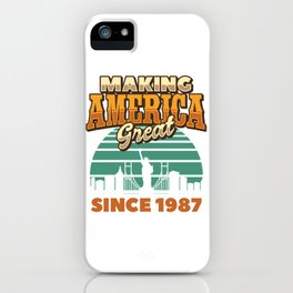 Making America Great Since 1987 Vintage Birthday Gift Idea iPhone Case