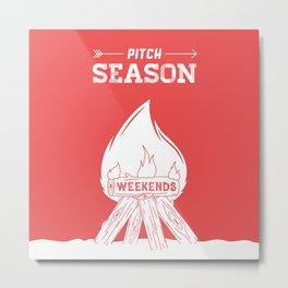 Pitch Season (Burning weekends) Metal Print