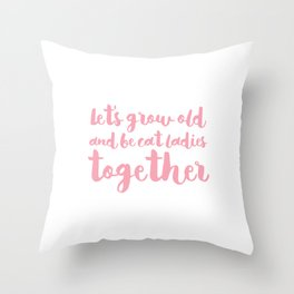 let's be cat ladies together - Pink Throw Pillow