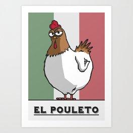 El Pouleto Art Print