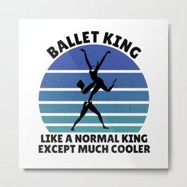 Ballet king Metal Print