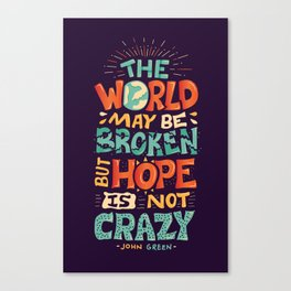 Hope is not crazy Canvas Print