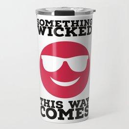 Something Wicked This Way Comes - Badass Shakespeare Travel Mug