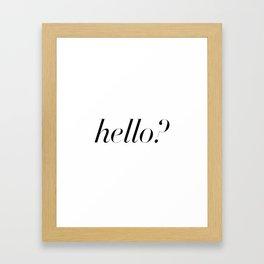Hello? Framed Art Print