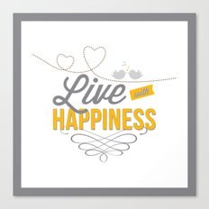 Live with happiness Canvas Print
