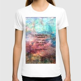 Rumi Motivational Quote Everything in the universe is within you T-shirt