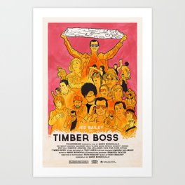 TIMBER BOSS Art Print