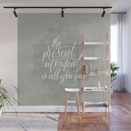 Present Moment Handlettered Quote with Mandala | Mindfulness | Greige Wall Mural