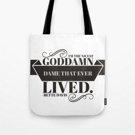 greatest goddamn dame Tote Bag