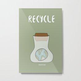 Reduce Reuse Recycle Metal Print