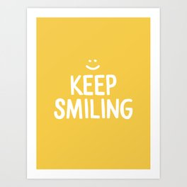 Keep Smiling Quote - Yellow Art Print