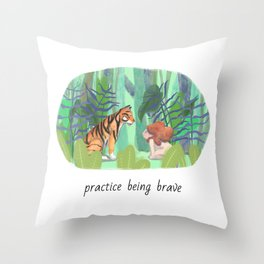 Practice being brave Throw Pillow